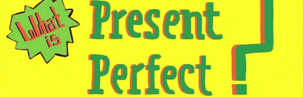 Il Present Perfect